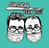 Surgical Beat Bros - Surgical Beat Bros