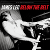 James Leg - Below the belt