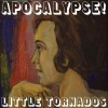 Chronique - Little Tornados - Apocalypse!