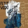 Petit Vodo - I like it like that