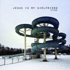 Jesus is my Girlfriend - Storm