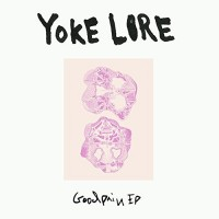 Yoke Lore - Good pain EP