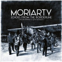 Moriarty - Echoes From The Borderline