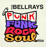 The Bellrays - Punk Funk Rock Soul vol. 2