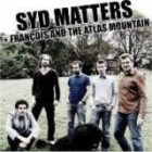 Syd Matters + Frànçois and the Atlas Mountains