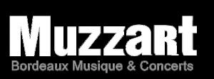MUZZART : Bordeaux Musique et Concerts