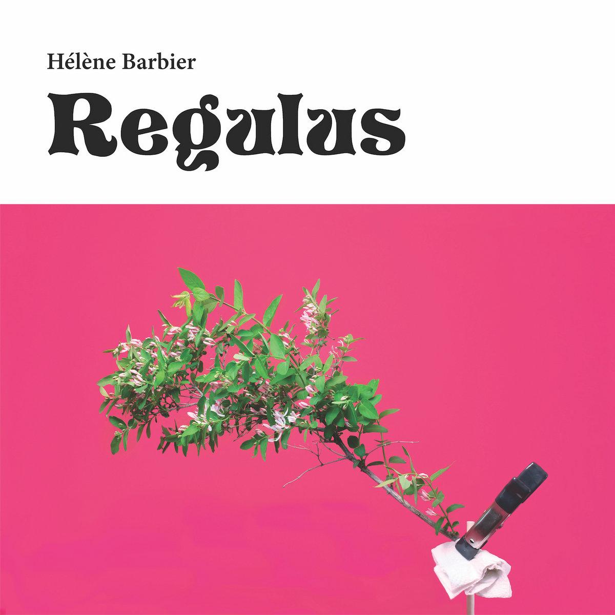 """Hélène Barbier """"Regulus"""" (Celluloïd Lunch/Michel Records, 18 juin 2021). -  MUZZART"""